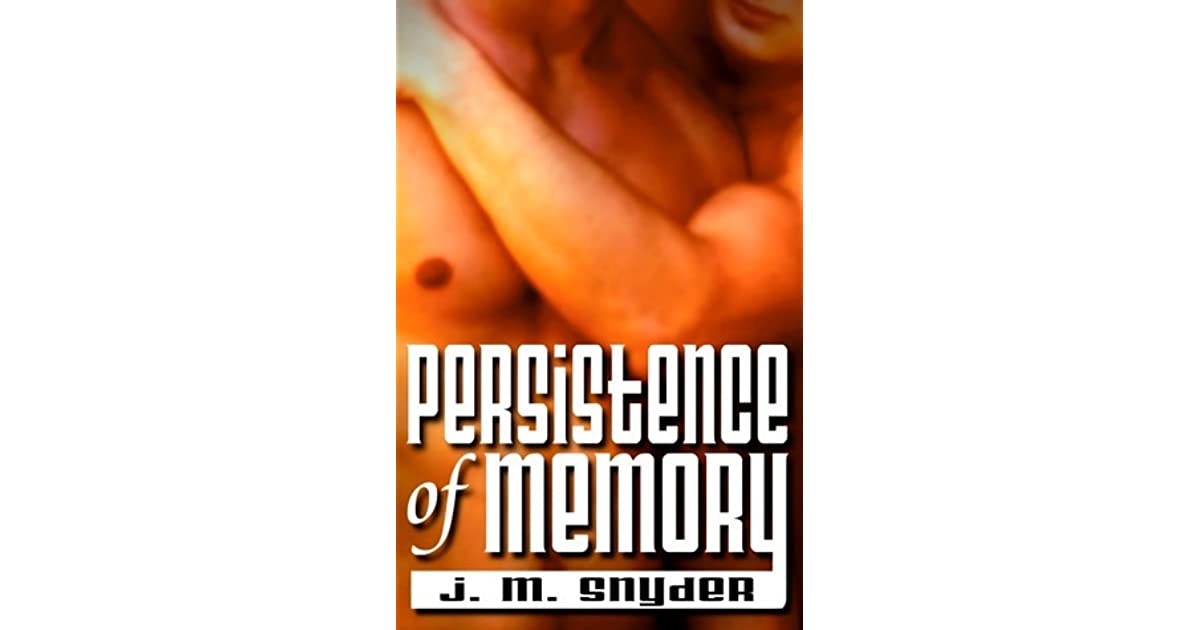 Persistence Of Memory By Jm Snyder