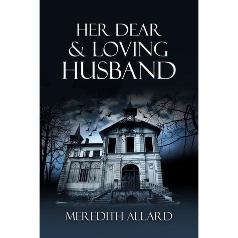 Read Her Dear And Loving Husband Loving Husband 1 By Meredith Allard