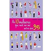 As 10 Mulheres Que Você Vai Ser Antes dos 35