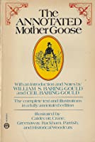 The Annotated Mother Goose: With an Introduction and Notes