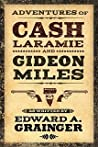 Adventures of Cash Laramie and Gideon Miles (Cash Laramie & Gideon Miles, #1)