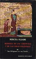 Historia de las creencias y de las ideas religiosas IV. Las religiones en sus textos