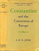 Constantine & the Conversion of Europe