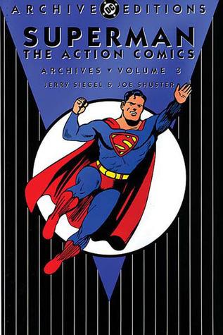Superman: The Action Comics Archives, Vol. 3