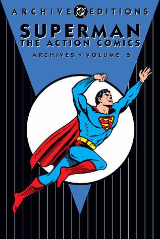 Superman: The Action Comics Archives, Vol. 5