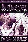 Betrayal (Blood Haze, #3)
