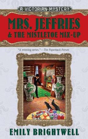 Mrs. Jeffries & the Mistletoe Mix-Up