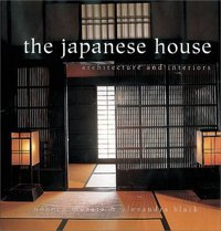 The Japanese House: Architecture and Interiors