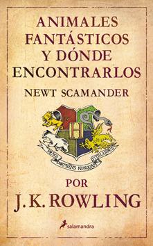 Animales fantásticos y dónde encontrarlos (Biblioteca de Hogwarts, #1)