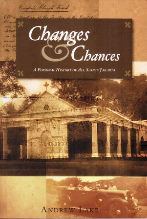 Changes & Chances: A Personal History of All Saints Jakarta