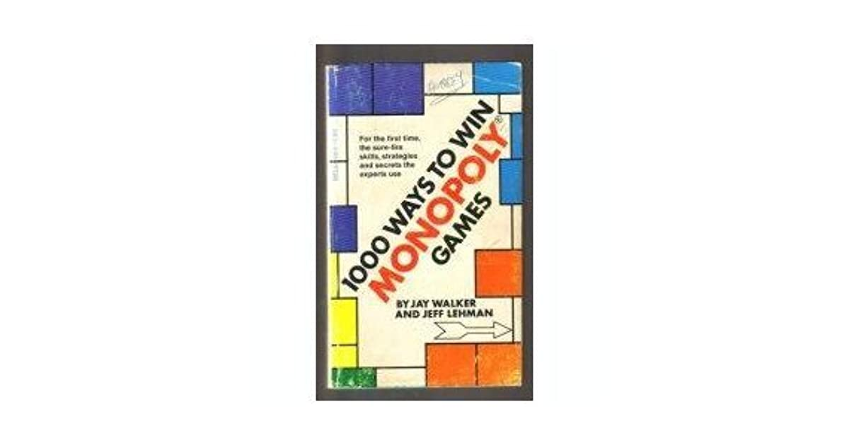 1000 Ways To Win Monopoly Games by Jay Walker