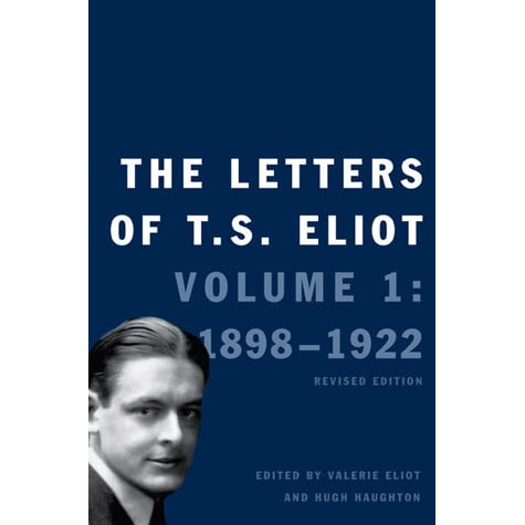 Letters of T.S. Eliot, Volume 1: 1898-1922 (Revised Edition)