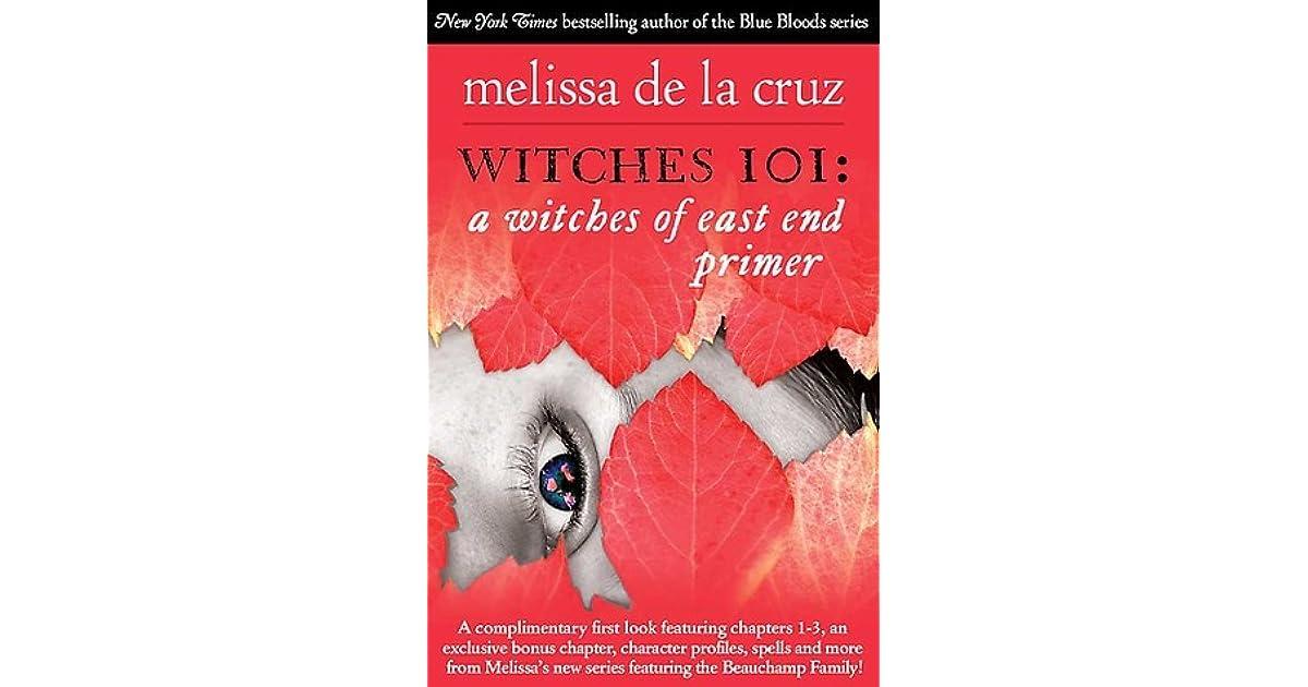 Witches 101 A Witches Of East End Primer By Melissa De La Cruz