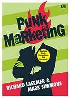 Punk Marketing: Saatnya Anda Berdiri dan Ikut Revolusi!