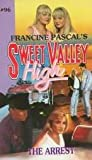 The Arrest (Sweet Valley High, #96)