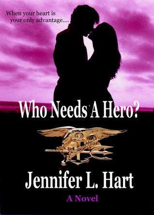 Who Needs a Hero? by Jennifer L. Hart