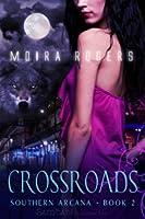 Crossroads (Southern Arcana, #2)