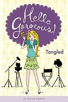 Tangled (Hello, Gorgeous! #3)