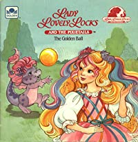Lady Lovely Locks and the Pixietails: The Golden Ball