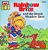 Rainbow Brite and the Brook Meadow Deer by Sarah Leslie
