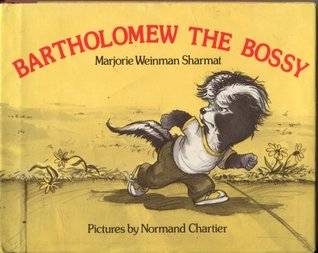Bartholomew the Bossy