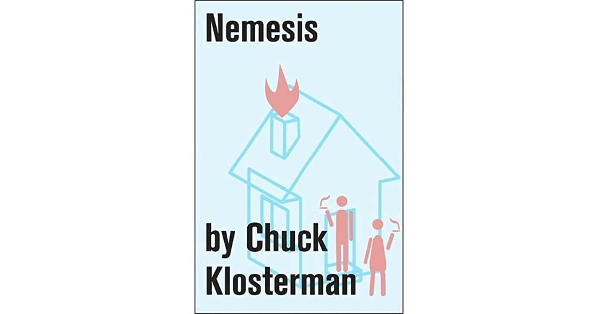 "chuck klosterman nemesis essay ""chuck klosterman x: a highly specific, defiantly incomplete history of the early 21st century"" (blue rider press), by chuck klosterman a fifth of the century is almost over, and chuck klosterman is out with a hilarious new essay collection to help us make sense of it the ""x"" in the title."
