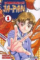 ¡¡Amasando!! Ja-pan, Vol. 1 (Yakitate!! Japan, #1)