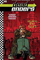 Deadenders: Stealing the Sun