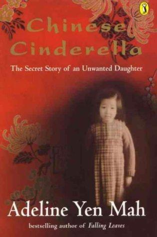 Chinese Cinderella: The Secret Story of an Unwanted Daughter