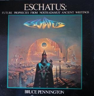 Eschatus:  Future Prophecies from Nostradamus' Ancient Writings
