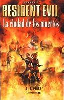 La ciudad de los muertos (Resident Evil, #3)
