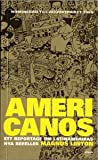 Americanos: Ett reportage om Latinamerikas nya rebeller