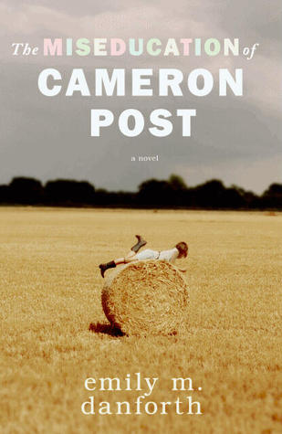 "Book cover of Emily M. Danforth's ""The Miseducation of Cameron Post"""