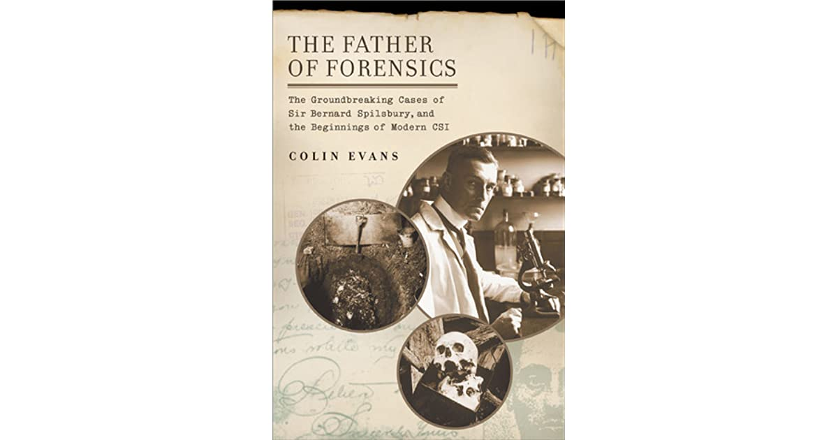 The Father of Forensics: The Groundbreaking Cases of Sir