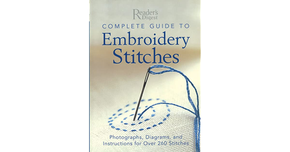 Complete Guide To Embroidery Stitches By Readers Digest Association