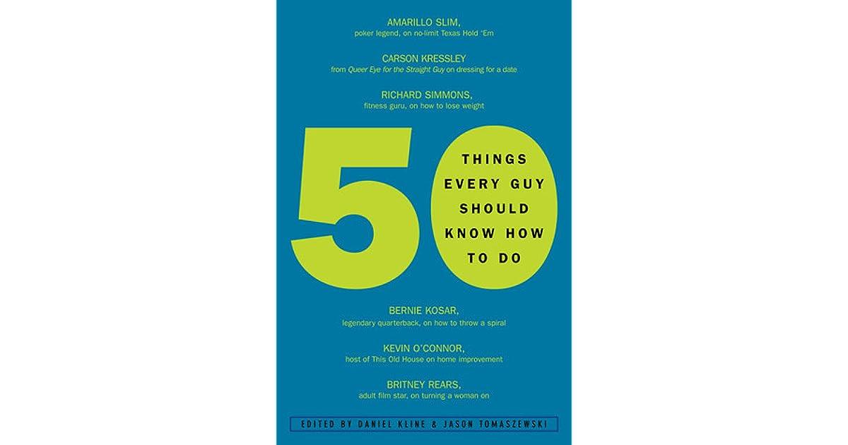 50 things every guy should know how to do kline daniel tomaszewski jason