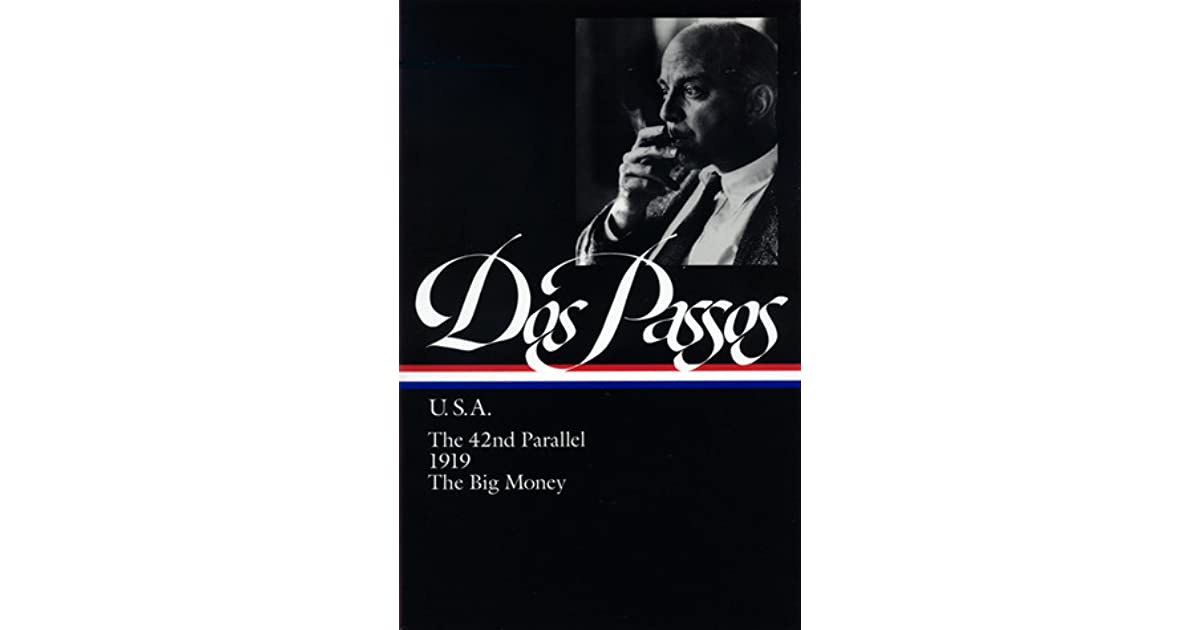 U S A : The 42nd Parallel / 1919 / The Big Money by John Dos