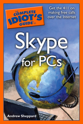 The Complete Idiot's Guide to Skype for pcs