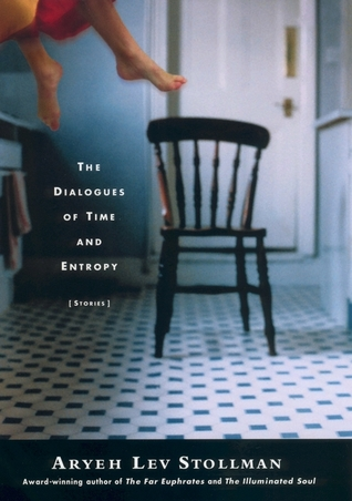 The Dialogues of Time and Entropy by Aryeh Stollman