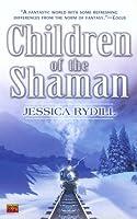 Children of the Shaman  (Children of the Shaman #1)