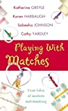 Playing with Matches by Katherine Greyle