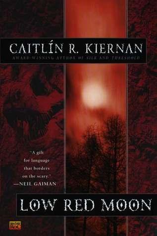 Low Red Moon by Caitlín R. Kiernan