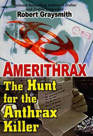 Amerithrax - The Hunt for the Anthrax Killer (2003) - Robert Graysmith