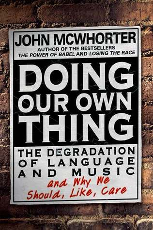 Doing Our Own Thing by John McWhorter