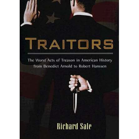 Traitors: The Worst Acts of Treason in American History from
