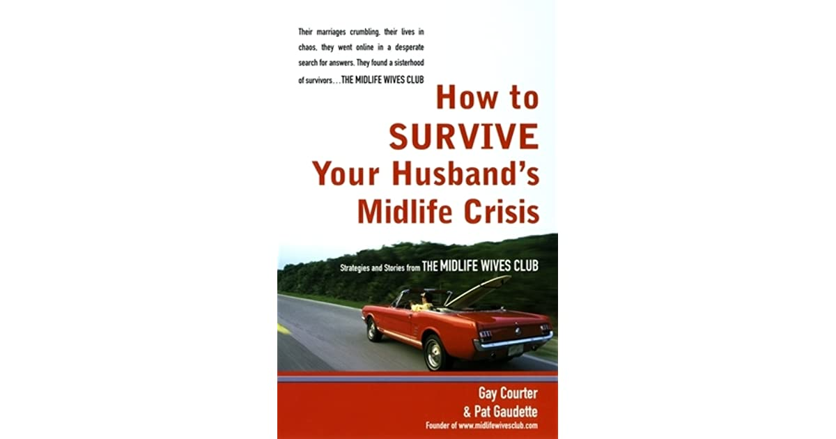 How to Survive Your Husband's Midlife Crisis: Strategies and