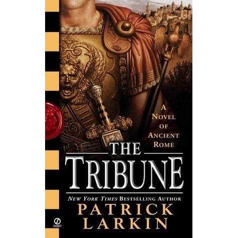 The Tribune: A Novel of Ancient Rome