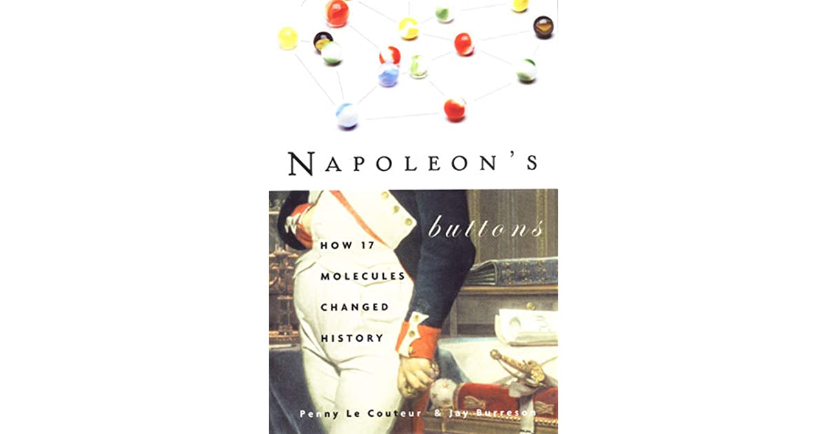 0941f6225 Napoleon s Buttons  How 17 Molecules Changed History by Penny Le Couteur