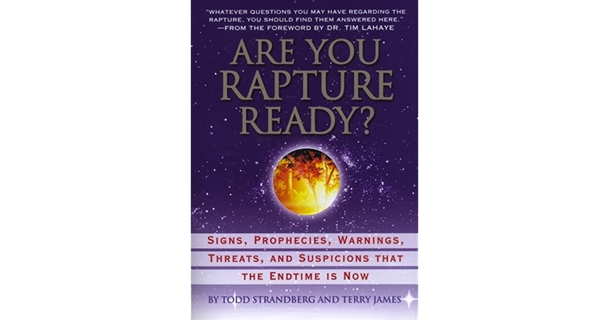 Are You Rapture Ready Signs Prophecies Warnings And Suspicions