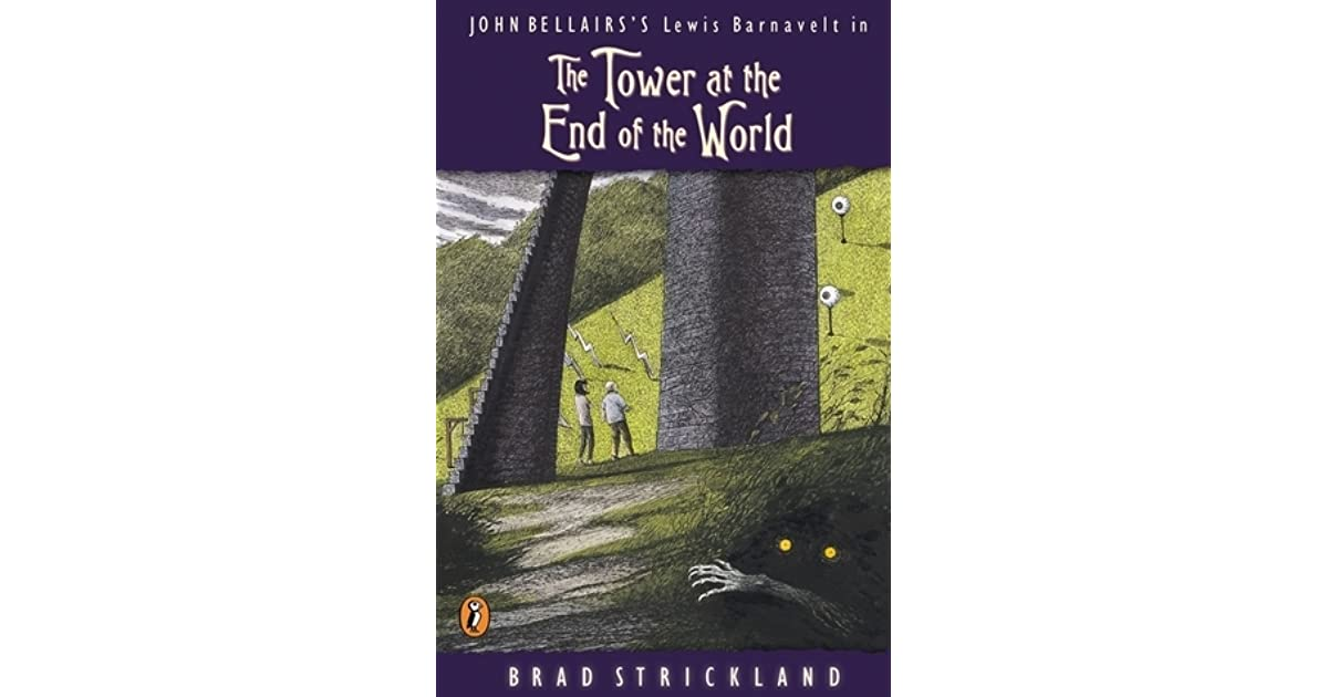 the tower at the end of the world bellairs john strickl and brad schindler s d